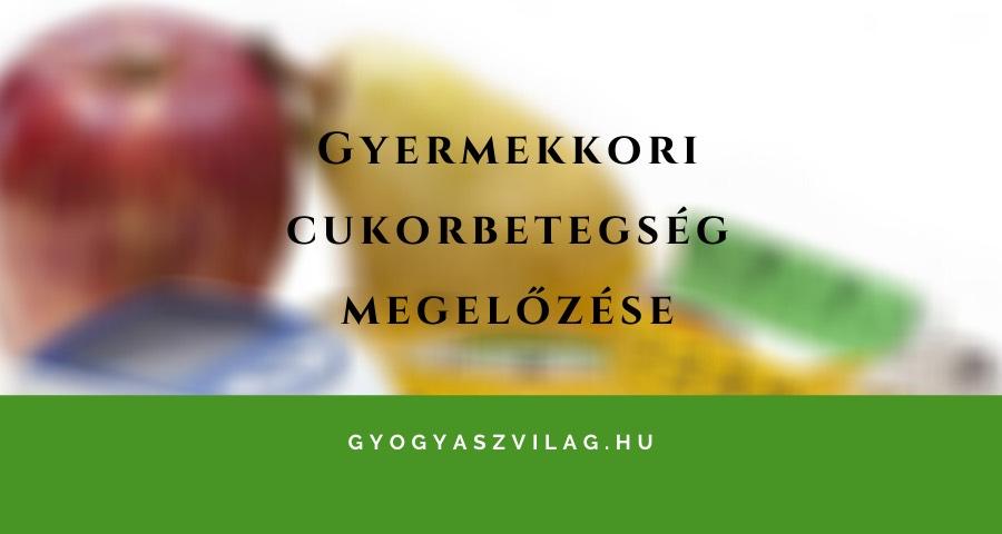 gyermekkori cukorbetegség okai)